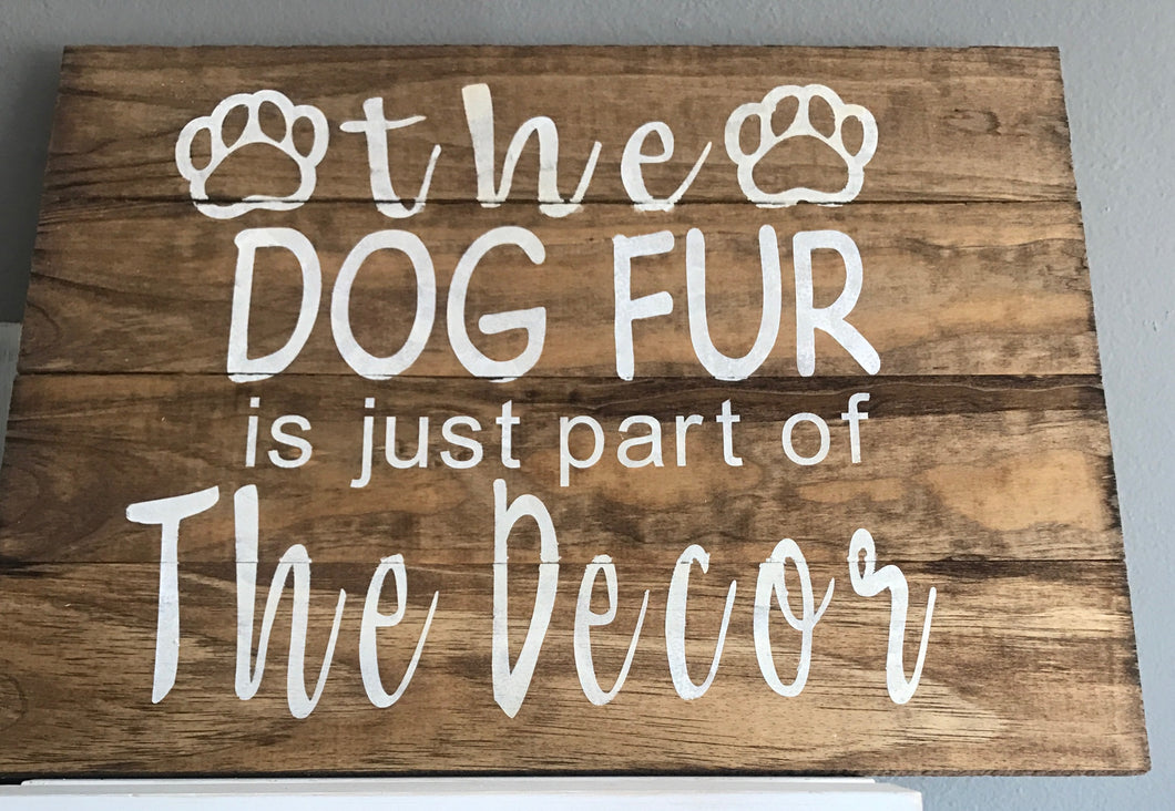 Rustic Wood Sign - Dog Fur