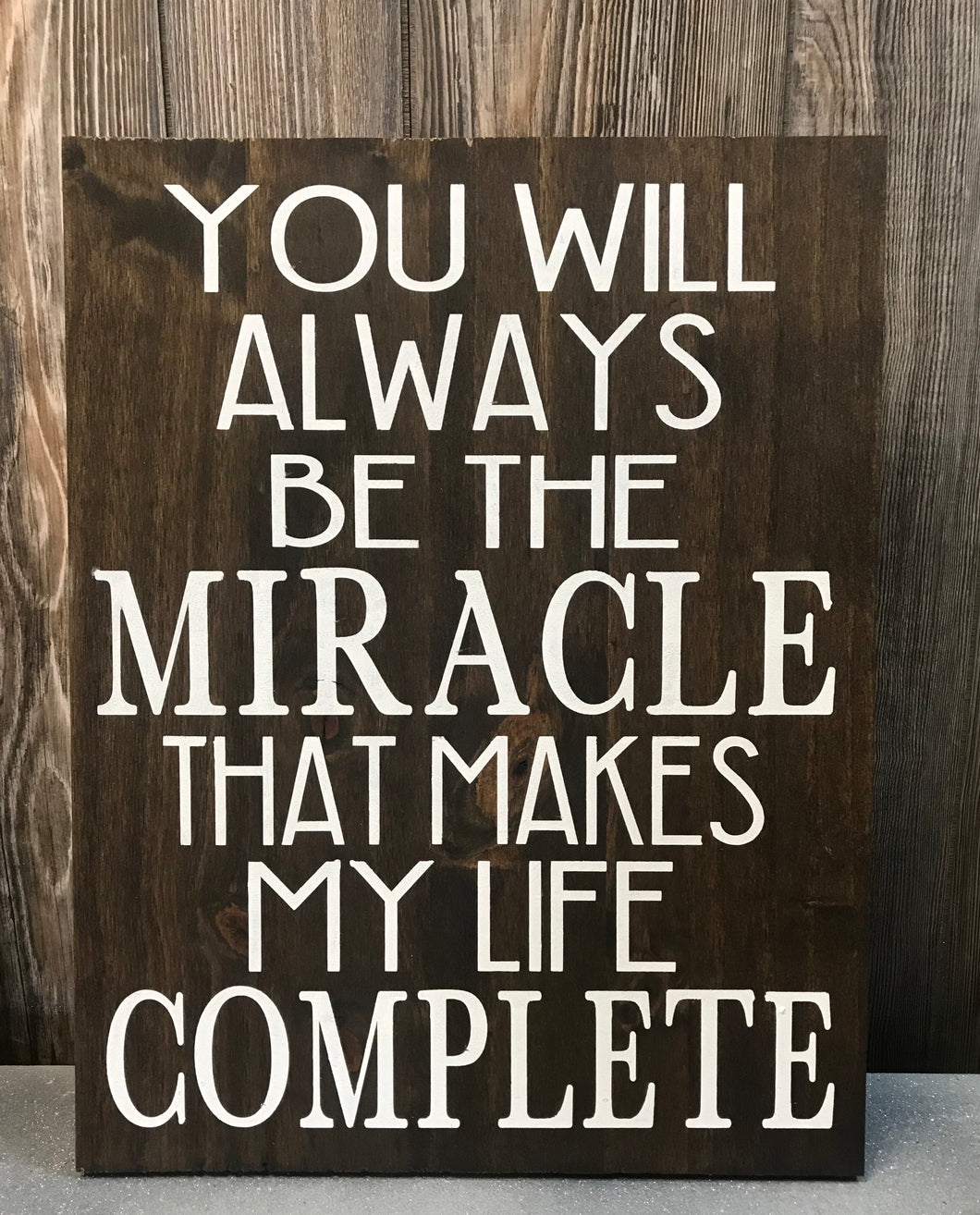 YOU WILL ALWAYS BE THE MIRACLE