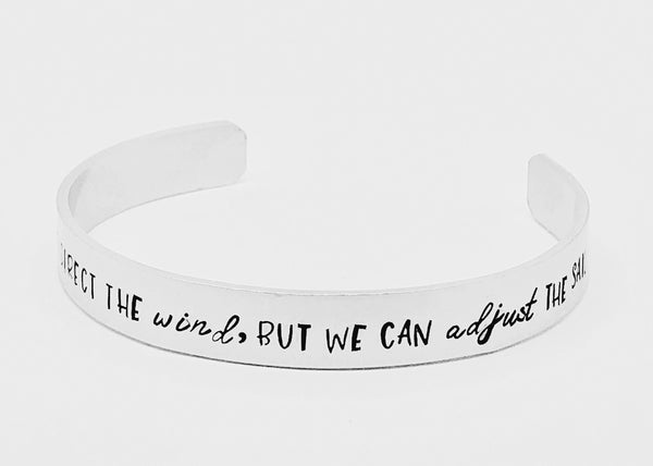 We Cannot Direct The Wind But We Can Adjust The Sail Cuff Bracelet
