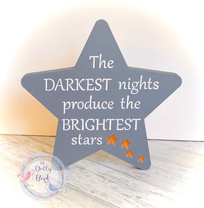 Wooden Star Sign, The Darkest Nights Produce The Brightest Stars Quote Sign, Nursery Decoration, Rainbow Baby Gift, New Baby Gift, Stay Safe