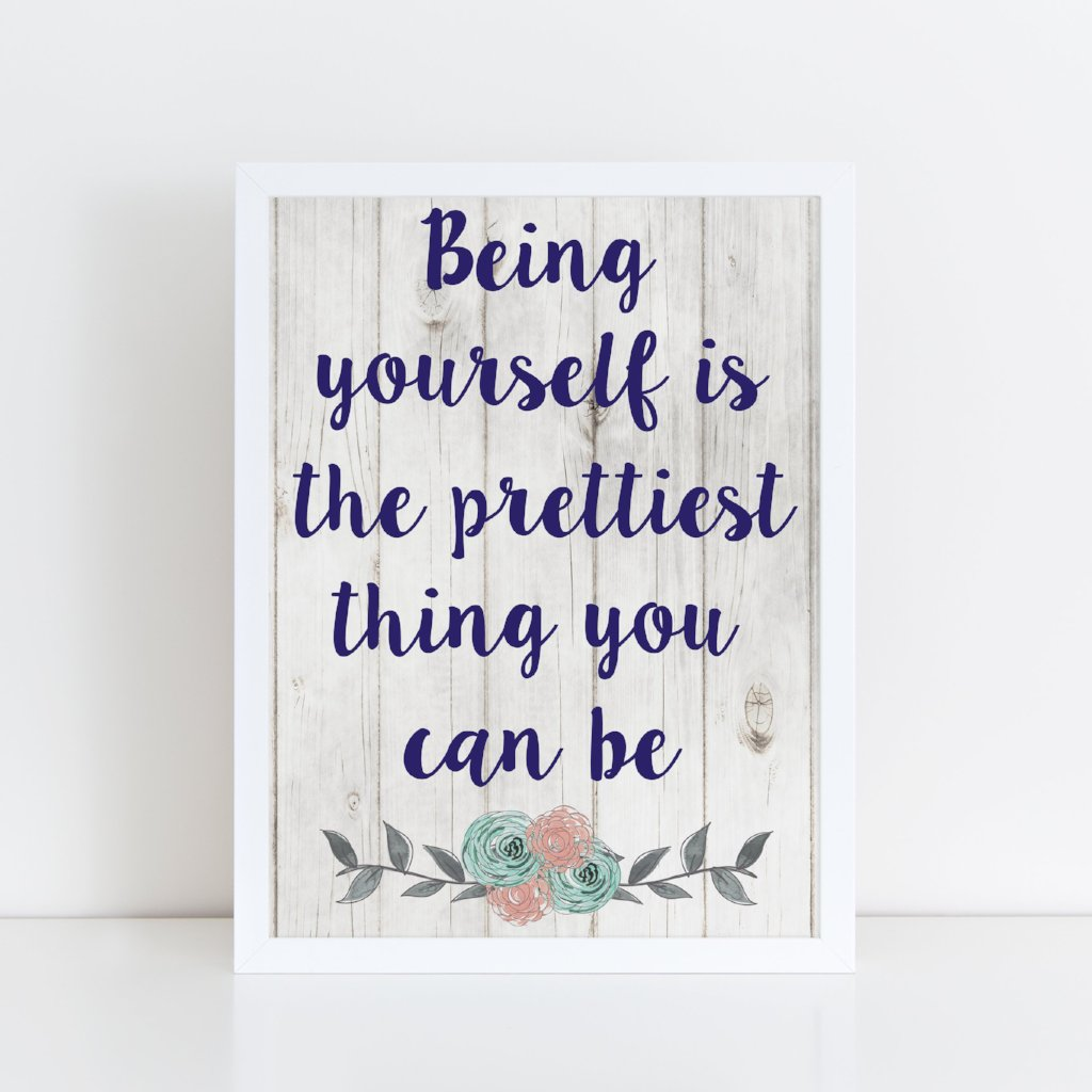 Being yourself is the prettiest thing you can be  framed A4 print
