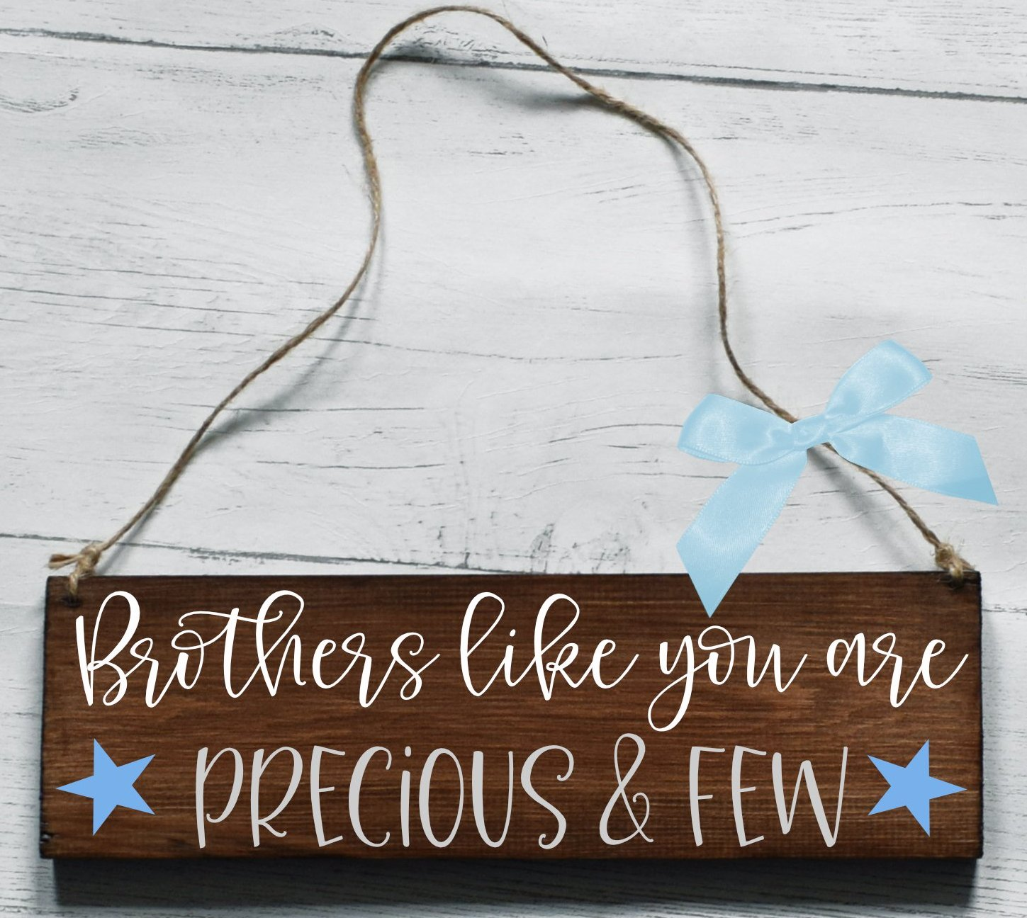 Brothers Like You Are Precious And Few Wooden Plaque, Gifts For Brother, Brother Gift, brother Plaque, Thank You Brother, Wooden Sign