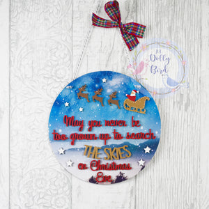 Christmas Eve Magic Wooden Quote Sign- May You Never Be Too Old To Search The Skies On Christmas Eve