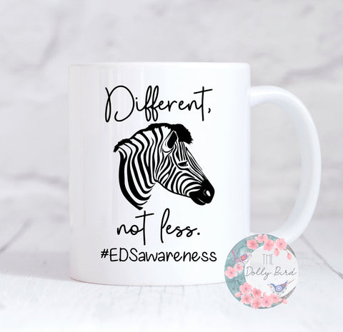 Different Not Less Mug, EDS Mug, Ehlers Danlos, Motivational Mug, EDS Awareness, Coffee Mug, Tea Mug, For Her, Zebra Strong Mug