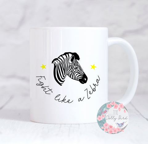 Fight Like A Zebra Mug, Zebra Strong Mug, EDS Mug, Ehlers Danlos, Motivational Mug, EDS Awareness, Coffee Mug, Tea Mug, For Her, Zebra Strong Mug