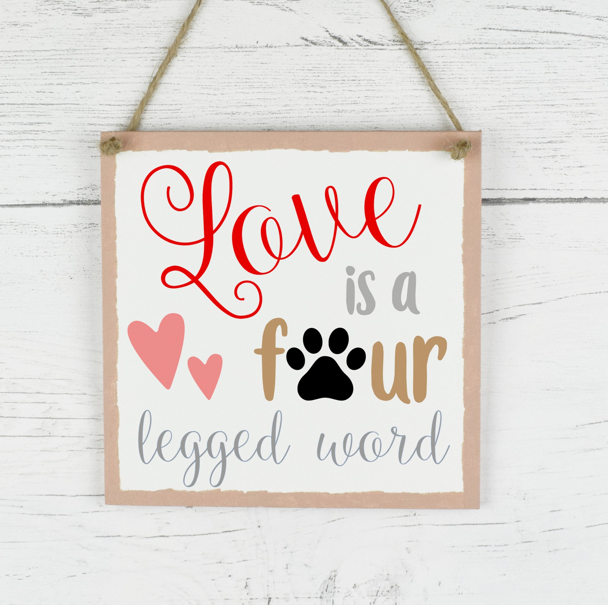 Family Pet Quote Plaque, Love Is A Four Legged Word Wooden Sign, New Home Gift, Pet Quote Wooden Plaque Sign, Dog Lover Gift, Cat Lover
