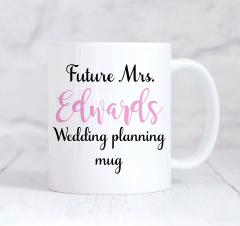 Future Mrs Personalised Wedding Planning Mug, Wedding Planning Mug, Future Mrs Mug, Engagement Mug, Engagement Gift, Proposal Gift, Wedding Planner, Personalised Engagement Gift, For Her