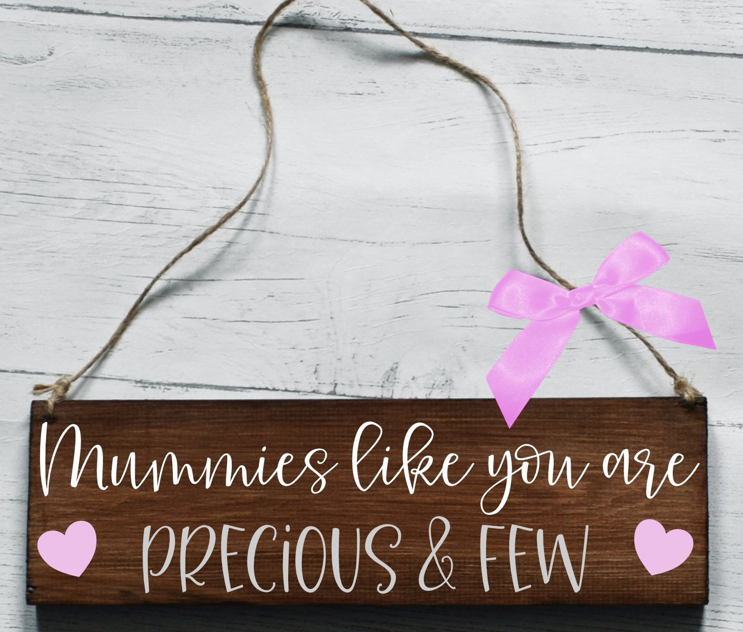 Mummies Like You Are Precious And Few Wooden Plaque, Gifts For Mummy, Mummy Mum Plaque, Thank You Mummy, Wooden Sign, Worlds Best Mummy Gift