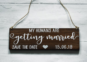 My Humans Are Getting Married Personalised Engagement Pet Announcement Wooden Sign, Save The Date Wooden Sign, Wedding Sign For Dogs, Rustic