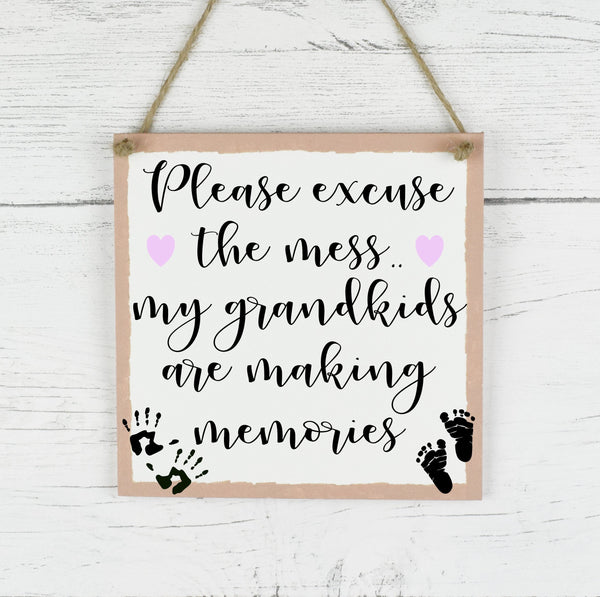 Family Quote Sign, Please Excuse The Mess Grandkids Are Making Memories, Rustic Family Plaque, Grandparent Plaque Sign, New Baby Gift