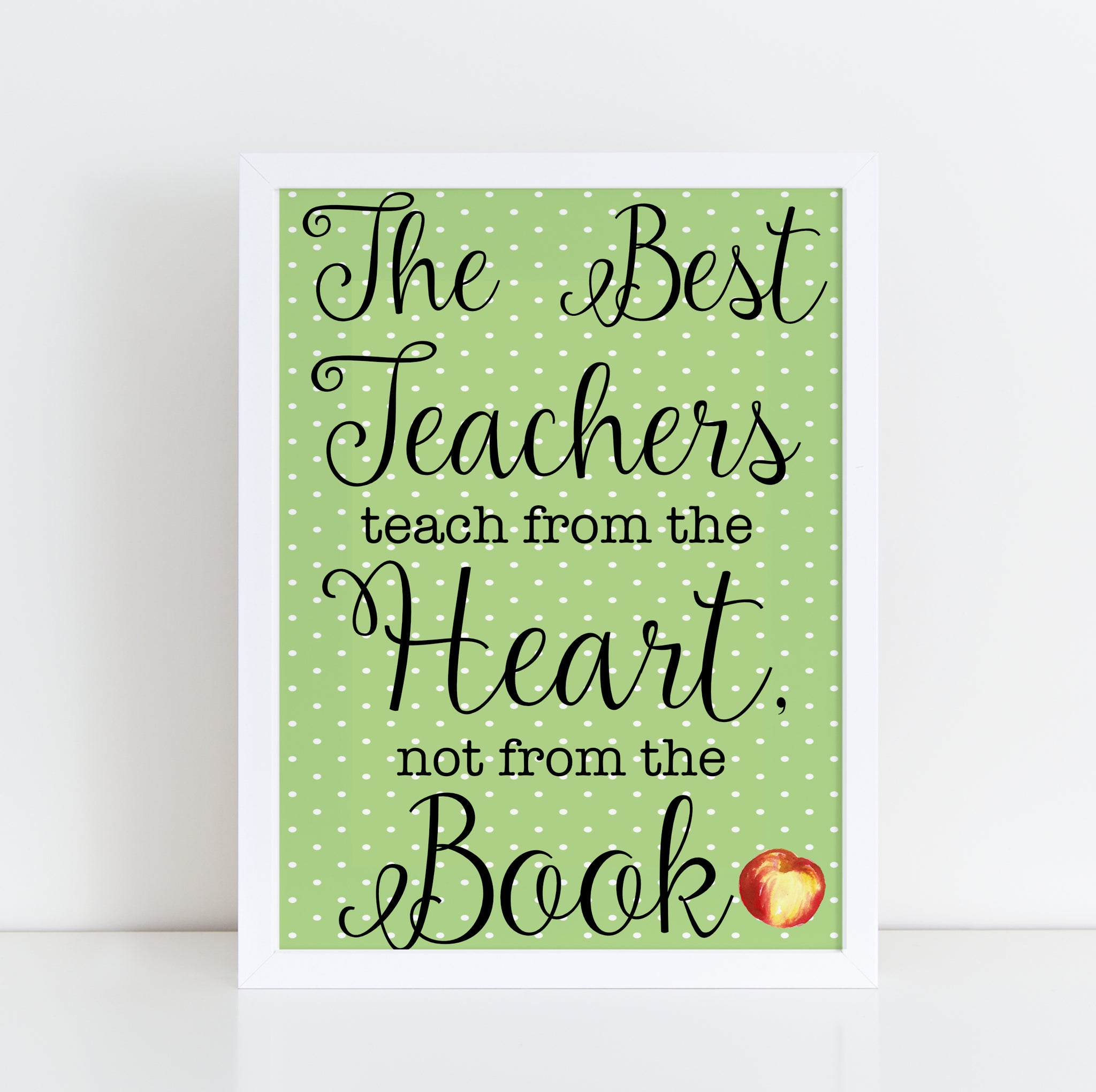 The Best Teachers Teach From The Heart Not From The Book framed print