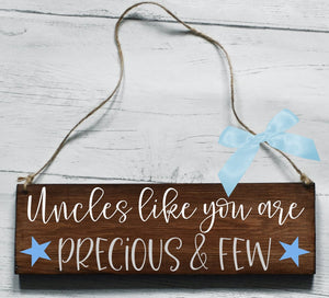 Uncles Like You Are Precious And Few Wooden Plaque, Gifts For Uncles, Uncle Gifts, Uncle Plaque, Thank You Uncle, Wooden Sign