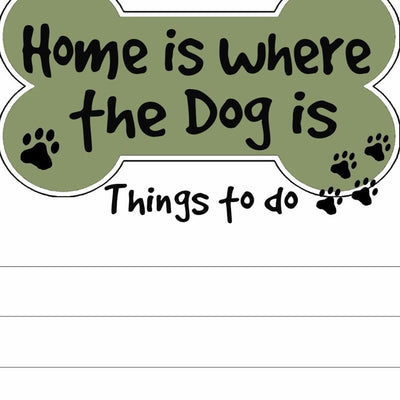 """Home Is Where The Dog Is"" Magnetic List Pads"