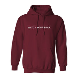 WATCH YOUR BACK HOODIE BURG