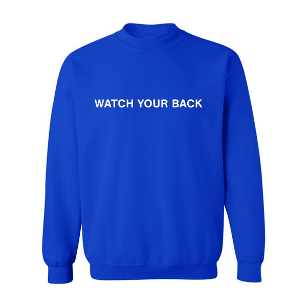 WATCH YOUR BACK CREWNECK ROAYL