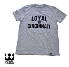 Loyal To Cincinnati (3 Color Options)