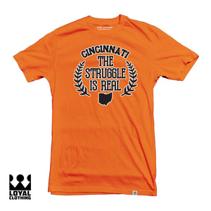 The Struggle is Real Cincy (3 Color Options)