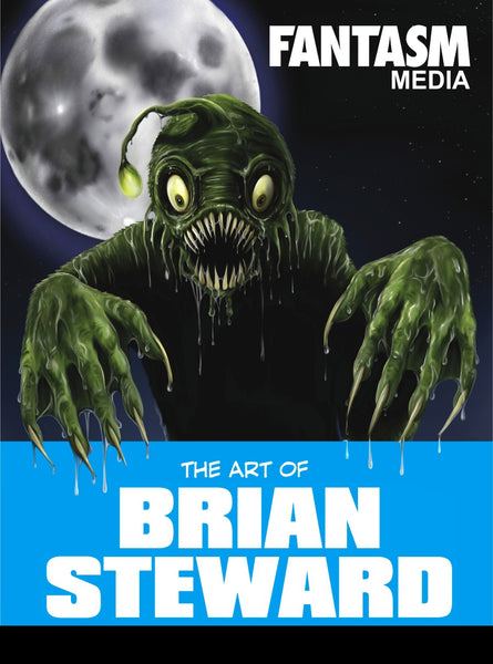The Art of Brian Steward - Fantasm Media
