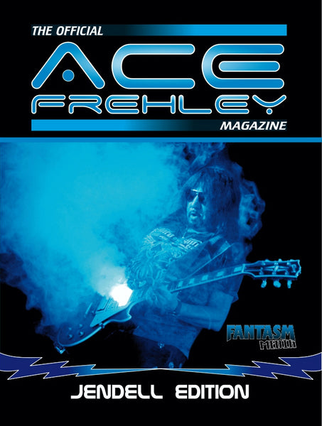 The Official ACE FREHLEY Magazine: Jendell Edition - Fantasm Media