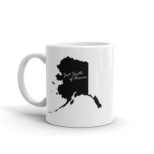 Alaska - Just South of Heaven® Coffee Mug