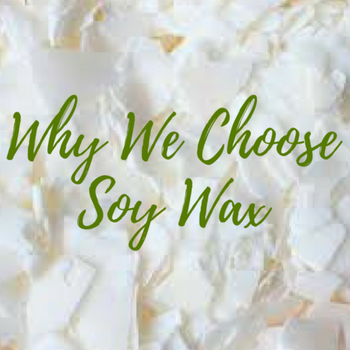Why We Choose Soy Wax!