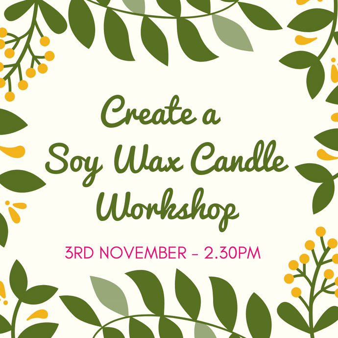 Candle Making Workshop - Sunday 3 November 2.30PM