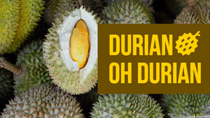 Durian Oh Durian