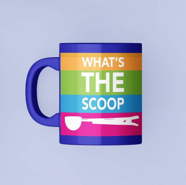 """WHAT'S THE SCOOP"" 11oz Red, Blue, or Black Mug"