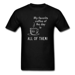 "Open image in slideshow, ""MY FAVORITE COFFEE OF THE DAY"" Unisex Classic T-Shirt - black"