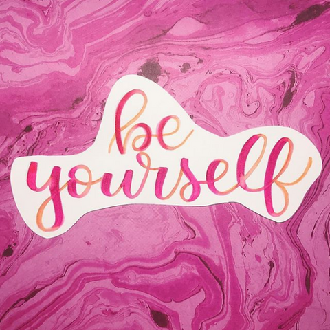 Be yourself lettering by @llbyhaleigh