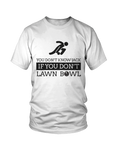 You don't know JACK if you don't LAWN BOWL - MEN'S T-SHIRT White