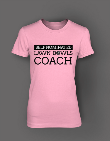 Self nominated LAWN BOWLS COACH - WOMEN'S T-SHIRT Colours