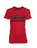 Self nominated LAWN BOWLS UMPIRE - WOMEN'S T-SHIRT Colours