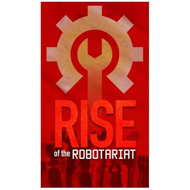 Rise of the Robotariat