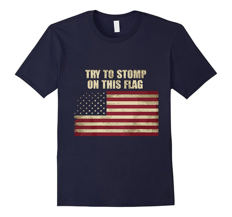 Try To Stomp On This Flag Shirt | American flag day