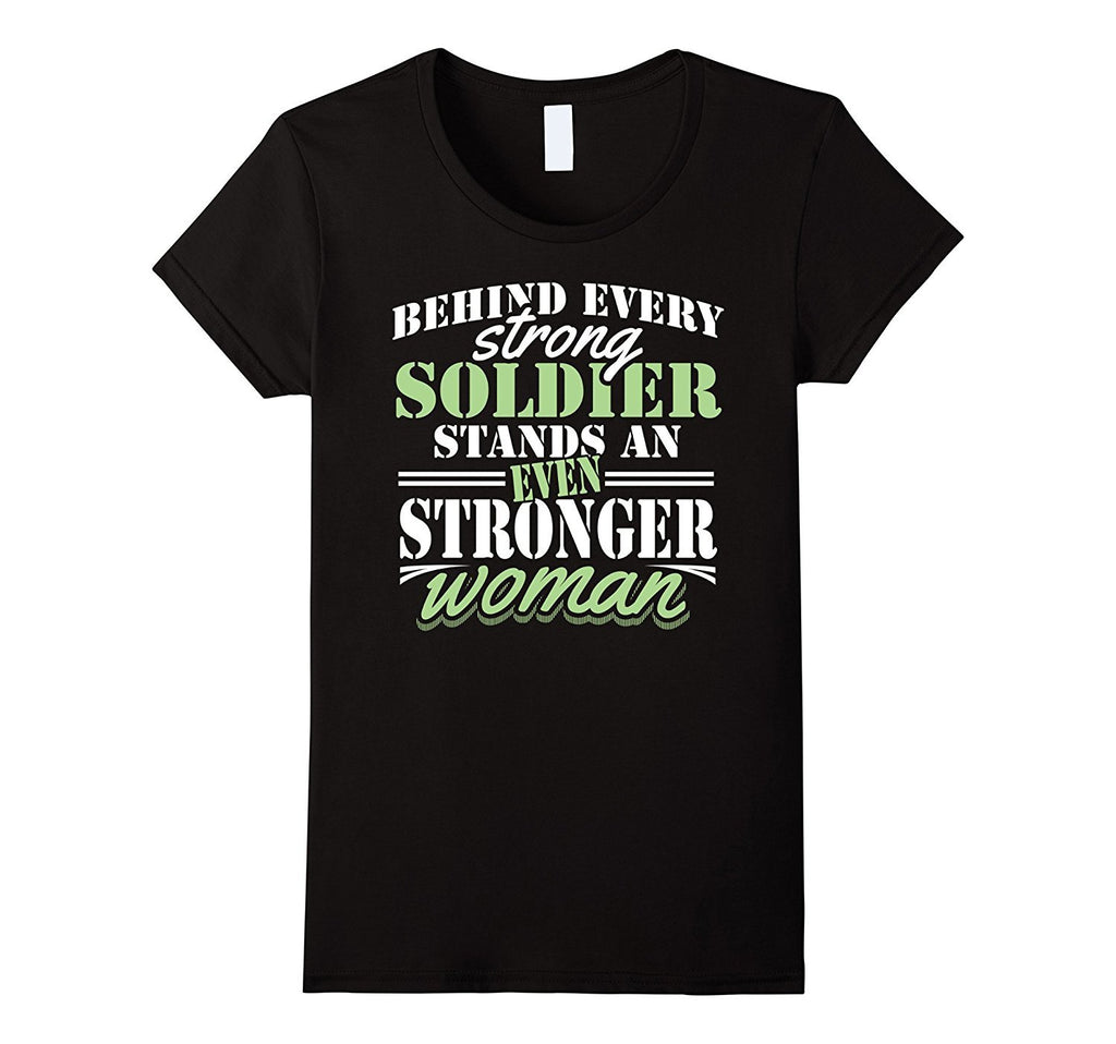 Behind Every Strong Soldier Stands - Proud Army Wife Shirt