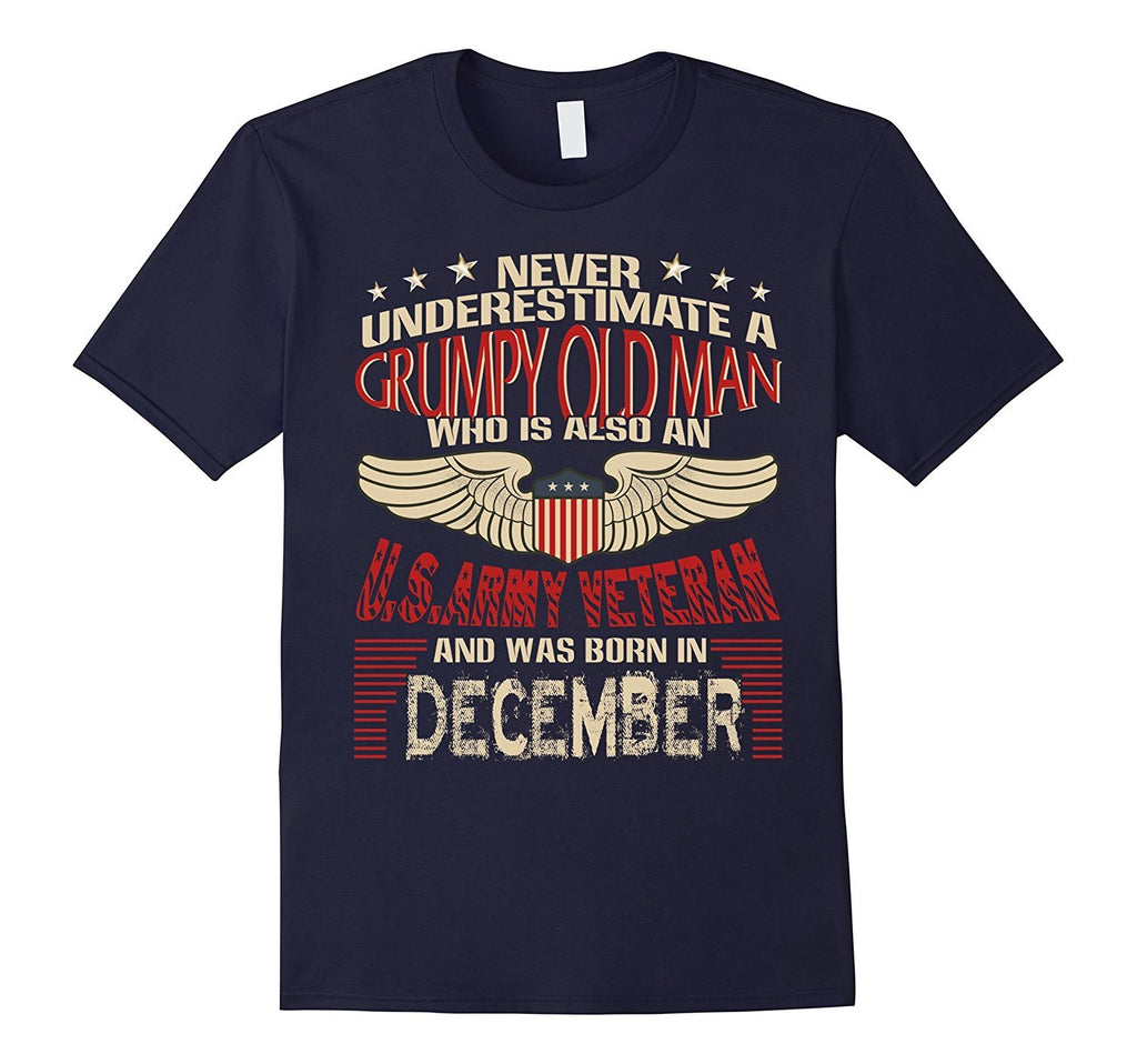 A Grumpy Old Army Veteran And Was Born In December Shirt