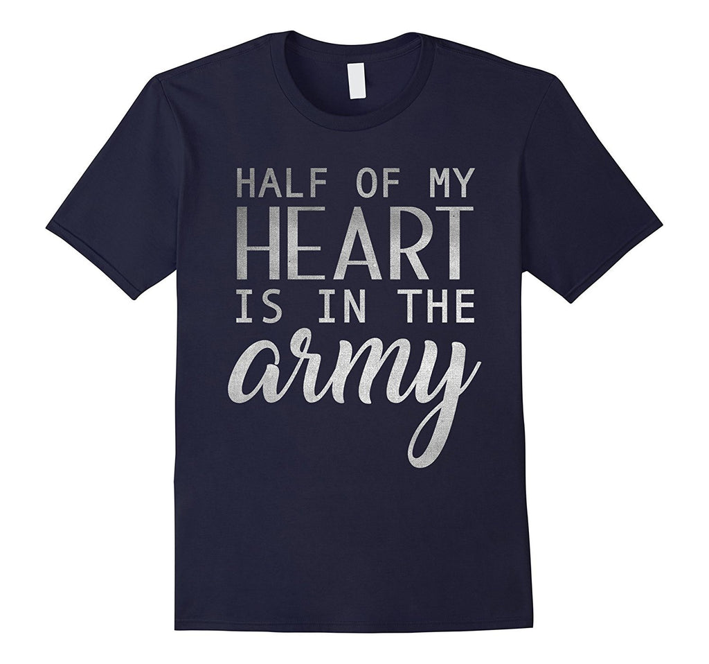 Army Wife Shirt Girl - Half Of My Heart Is In The Army