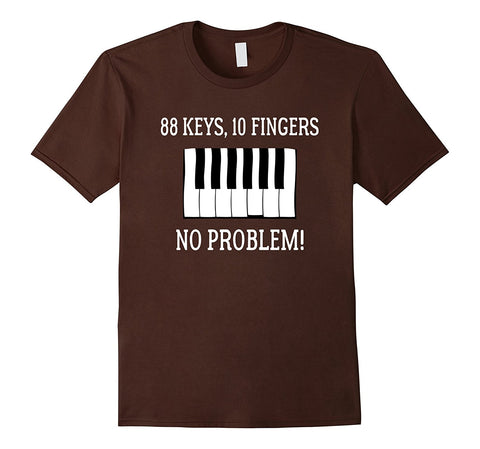 88 Keys 10 Fingers No Problem Piano Keyboard T Shirt