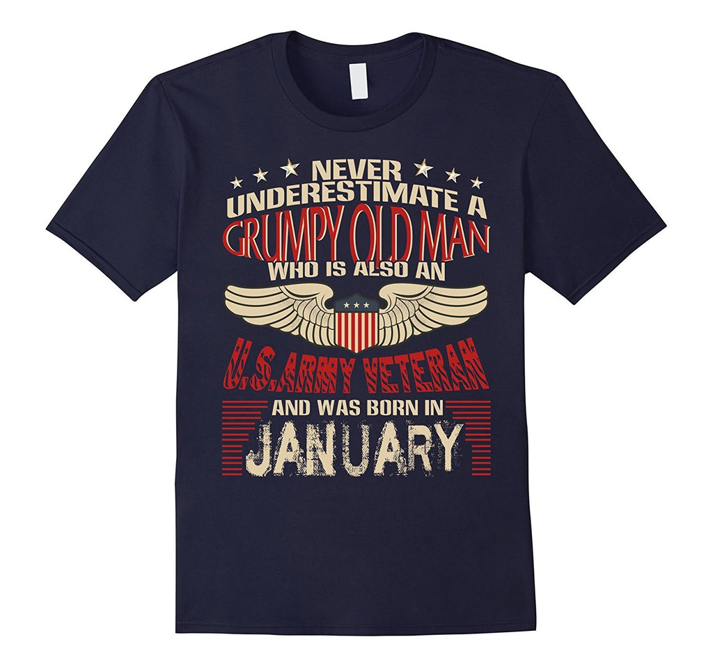 A Grumpy Old Army Veteran And Was Born In January Shirt