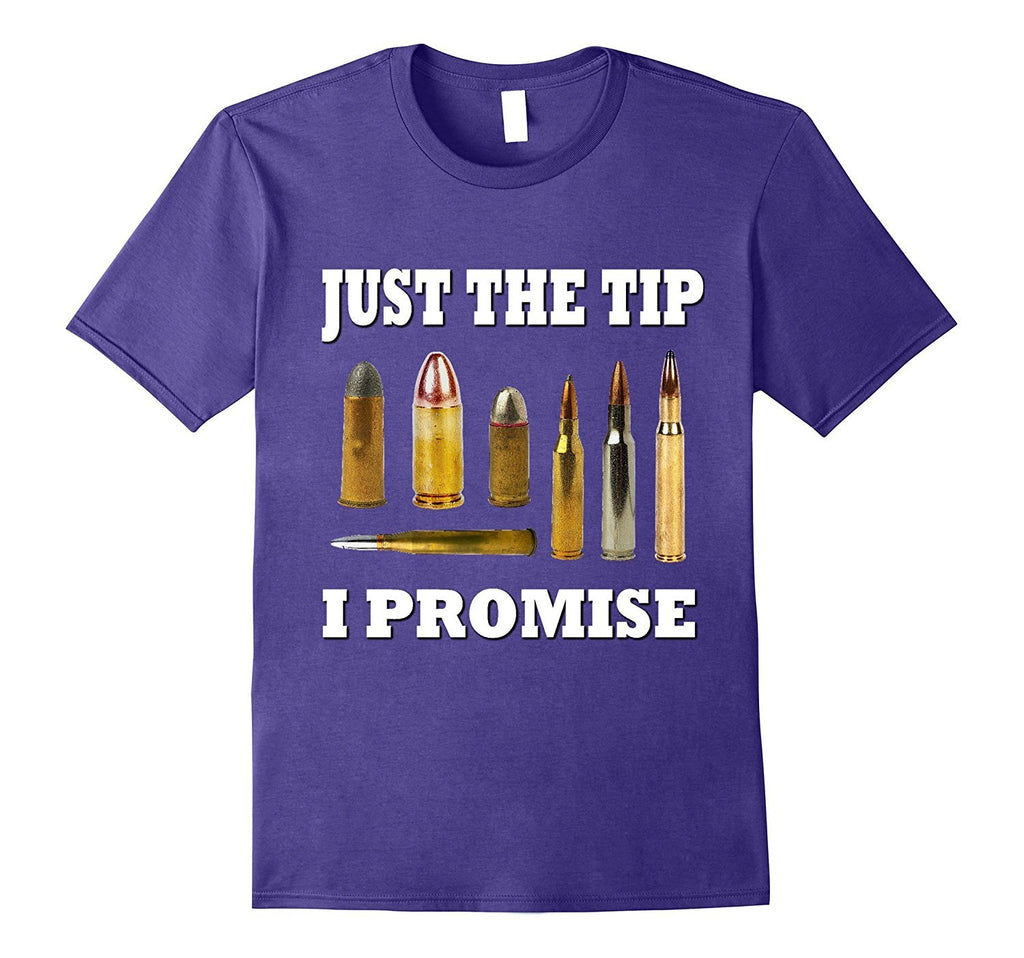 Just The Tip I Promise T-Shirt Funny Veteran's Day Gift Tee
