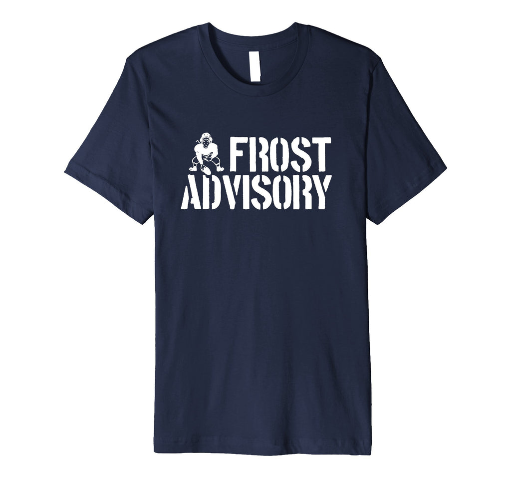 Frost Advisory Funny Football T-Shirt