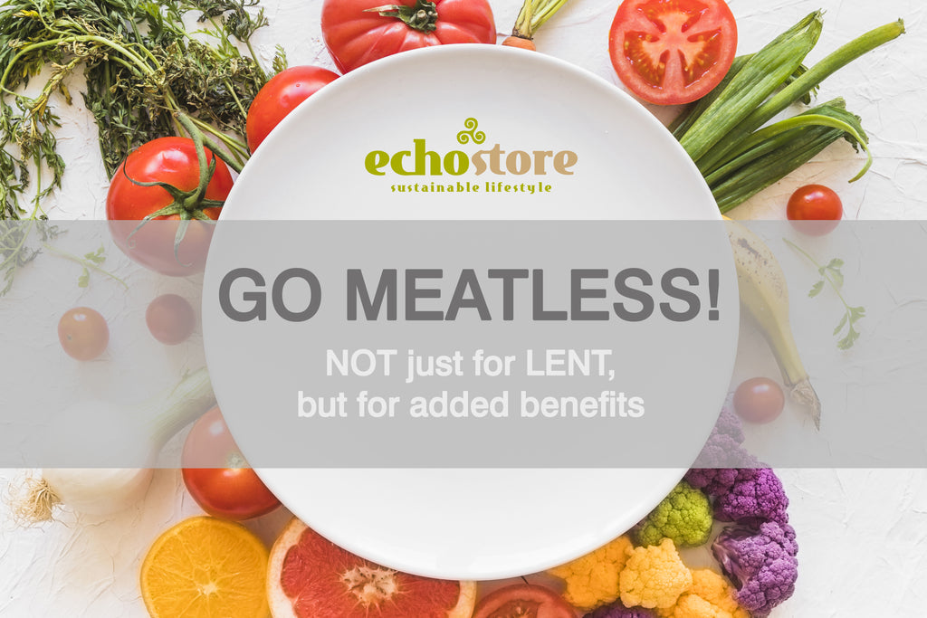 GO MEATLESS NOT JUST FOR LENT, BUT FOR ADDED BENEFITS