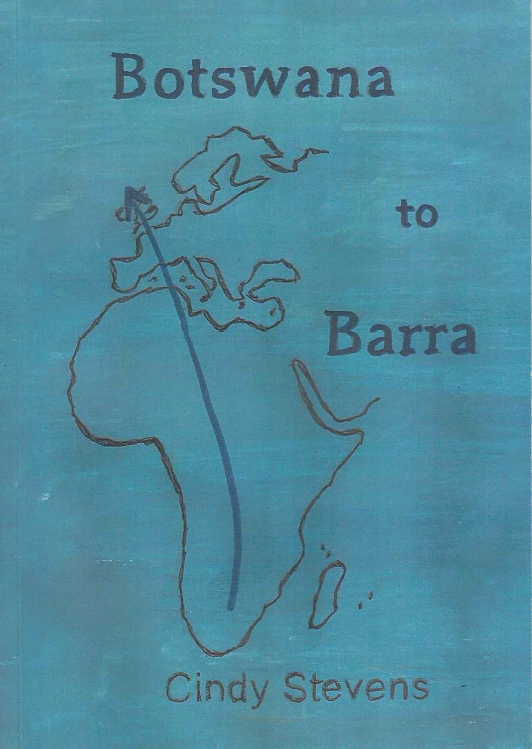 Botswana to Barra (Cindy Stevens)