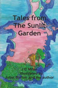 Tales from the Sunlit Garden (J C Milne)