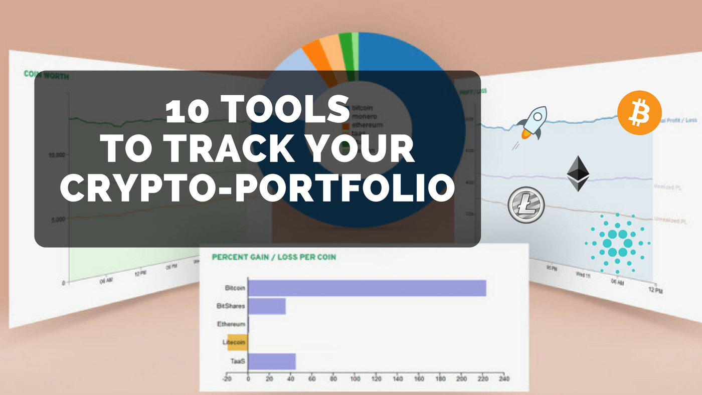 10 Magnificent Tools to track your cryptocurrency portfolio - That