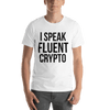 I Speak Fluent Crypto White Tshirt