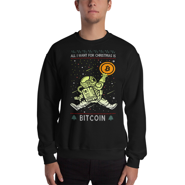 All I Want For Christmas Is Bitcoin Unisex Sweatshirt