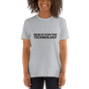 I'm In It For The Technology - Unisex T-Shirt