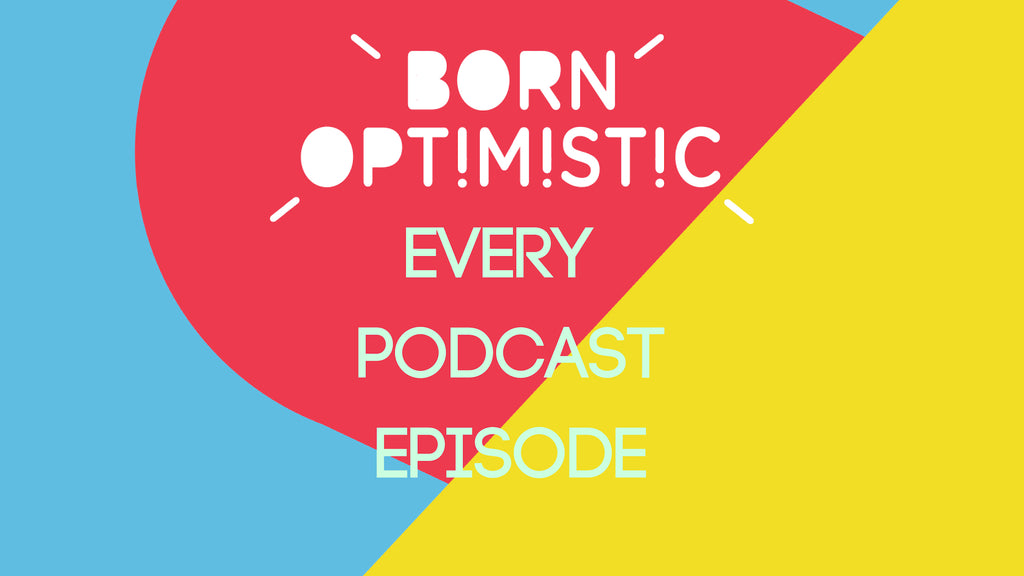 Every Born Optimistic Podcast Episode